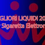 Migliori liquidi svapo 2021 il santone dello svapo Il Santone dello Svapo Liquidi Enjoy Svapo MIGLIORI LIQUIDI 2021 150x150
